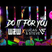 W&W x Lucas & Steve - Do It For You