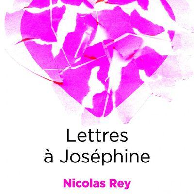Nicolas Rey - Lettres à Joséphine