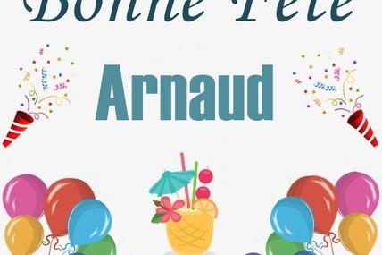 Aujourd'hui on souhaite une bonne fête à Arnaud