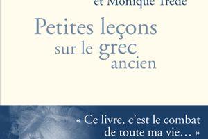 Jacqueline de Romilly et Monique Trédé - Petites leçons sur le grec ancien