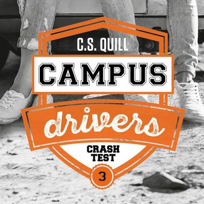 Campus Drivers T03 : Crash Test - C.S. Quill