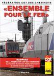 Cheminots, usagers : pour construire un avenir au rail, NOUS ALLONS DEVOIR NOUS BATTRE, ENSEMBLE !