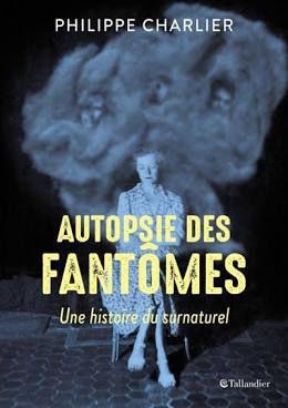 Autopsie des fantômes