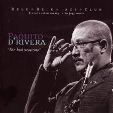Paquito d'Rivera: The Lost Sessions