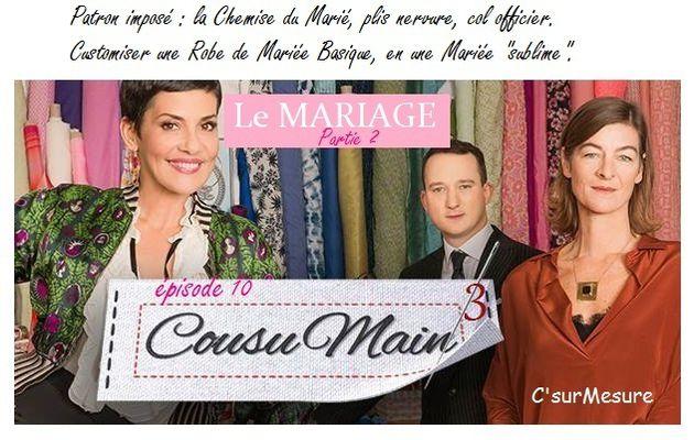 Cousu main de M6, Le Mariage , 2eme partie, saison 3.