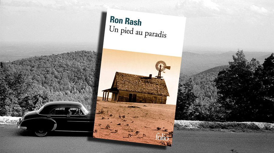 RON RASH - UN PIED AU PARADIS / ONE FOOT IN EDEN (2002)