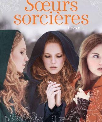Soeurs sorcières, livre 1 ... de Jessica SPOTSWOOD