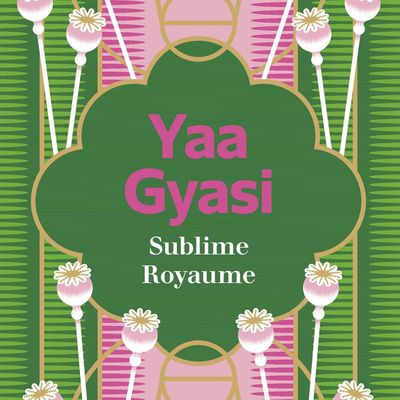 GYASI Yaa, Sublime Royaume