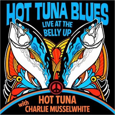 Hot Tuna & Charlie Musselwhite Live At Belly Up