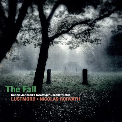 Lustmord + Nicolas Horvath - The Fall