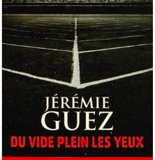 Du vide plein les yeux / Jérémie Guez