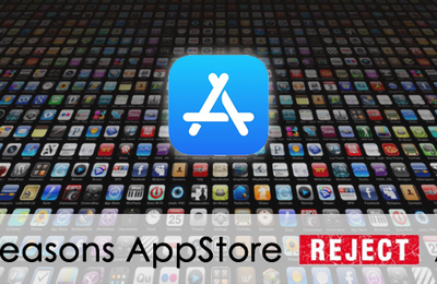 10 Reasons Why Apps Get Rejected By The App Store