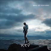 Make Up Your Mind - Single by KEV on Apple Music