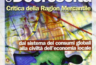 Comunità e decrescita. Critica della ragion mercantile dal sistema dei consumi globali alla civiltà dell'economia globale