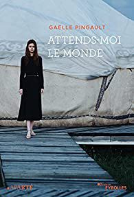 [Pingault, Gaëlle] Attends moi le monde Image%2F0553023%2F20211001%2Fob_511db3_41o1-iioehs-sx195