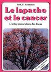 Le Lapacho et le Cancer, l'Arbre miraculeux des Incas (PDF)