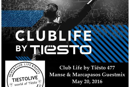 Club Life by Tiësto 477 - Manse & Marcapasos Guestmix - May 20, 2016