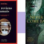 David Bell : Ne reviens jamais (Actes Noirs, 2017) - Le blog de Claude LE NOCHER