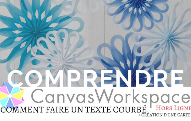Canvas Workspace, les textes courbés...