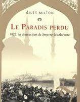 Giles Milton – Le Paradis perdu ou 1922, la destruction de Smyrne la tolérante