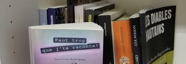FAUT TROP QUE J'TE RACONTE de Laetitia Rodrigues