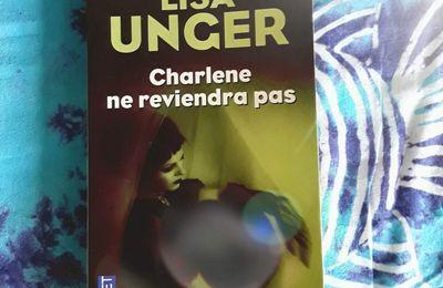 Charlene ne reviendra pas, de Lisa Unger.