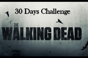 30 Days Challenge - The Walking Dead (Jours 1 à 8)