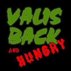 VALISBACK AND HUNGRY