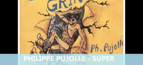 PHILIPPE PUJOLLE - SUPER GRINGALET