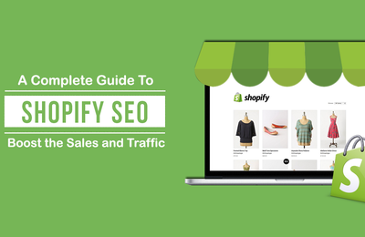 Shopify SEO Guide to Boost the Sales of Online Stores