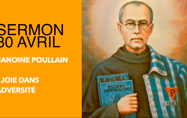 30 avril : La Joie dans l'adversité | sermon du Chanoine Poullain