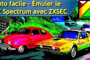 Tuto facile - Émuler le ZX Spectrum avec ZXSEC en cinq minutes !!!