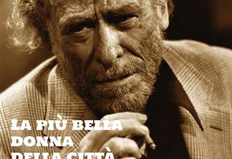 LA PIU' BELLA DONNA DELLA CITTA' - CHARLES BUKOWSKI