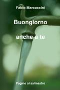 """Fabio Marcaccini, """"Buongiorno anche a te"""""""