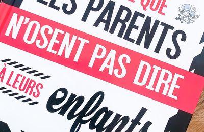 « Tout ce que les parents n'osent pas dire à leurs enfants »