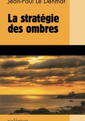 La stratégie des ombres de Jean-Paul Le Denmat