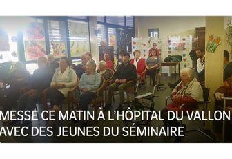 MESSE CE MATIN À L'HÔPITAL DU VALLON AVEC DES JEUNES DU SÉMINAIRE