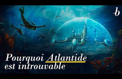 Pourquoi Atlantide est introuvable