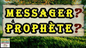 Le Messager-Rassoul et le Prophète-Nabi.