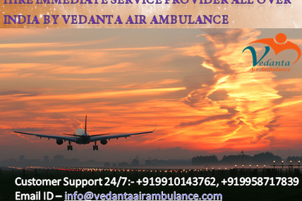 Trustworthy and realistic booking cost by Vedanta Air Ambulance in Mumbai with medical crew
