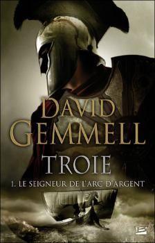 Troie, la trilogie - David Gemmell