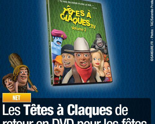 Les Têtes à Claques de retour en DVD pour les fêtes