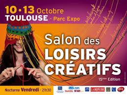 TOULOUSE : SALON DES LOISIRS CRÉATIFS du 10 au 13 OCTOBRE 2013