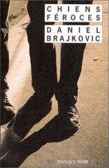 Chiens féroces par Daniel BRAJKOVIC (1998)