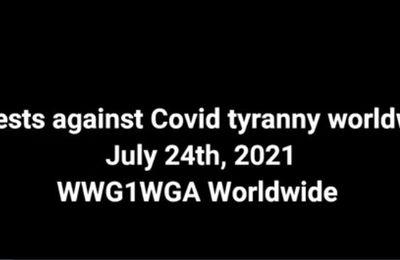 NOUVELLES DU FRONT | Manifestations du 24 juillet contre la tyrannie covidesque dans le monde