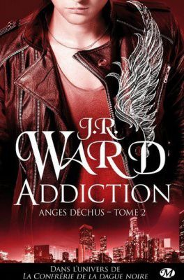 Anges Déchus - 2 - Addiction de J.R.Ward