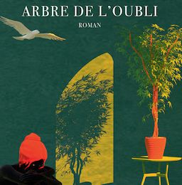 Nancy Huston : Arbre de l'oubli.