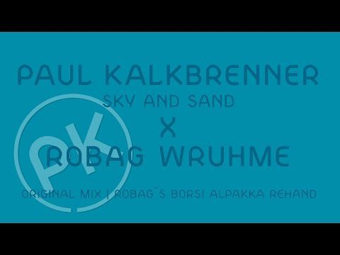 Paul Kalkbrenner X Robag Wruhme - Sky and Sand - Robag's Borsi Alpakka Rehand (Official PK Version)