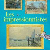 Les Impressionnistes - Editions Usborne - 2018 (Dès 7 ans)