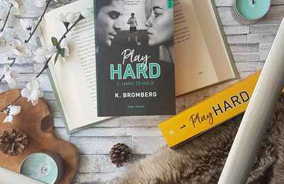 Play Hard, tome 2 - Hard to Hold - K. Bromberg